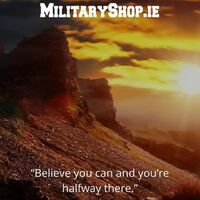 """Believe you can and you're halfway there."" #survival #bushcraft #trip #trekking #outdoor #airsoft #army #military #hiking #armyshop #ireland #adventure"